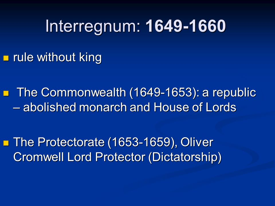 Interregnum: 1649-1660 rule without king