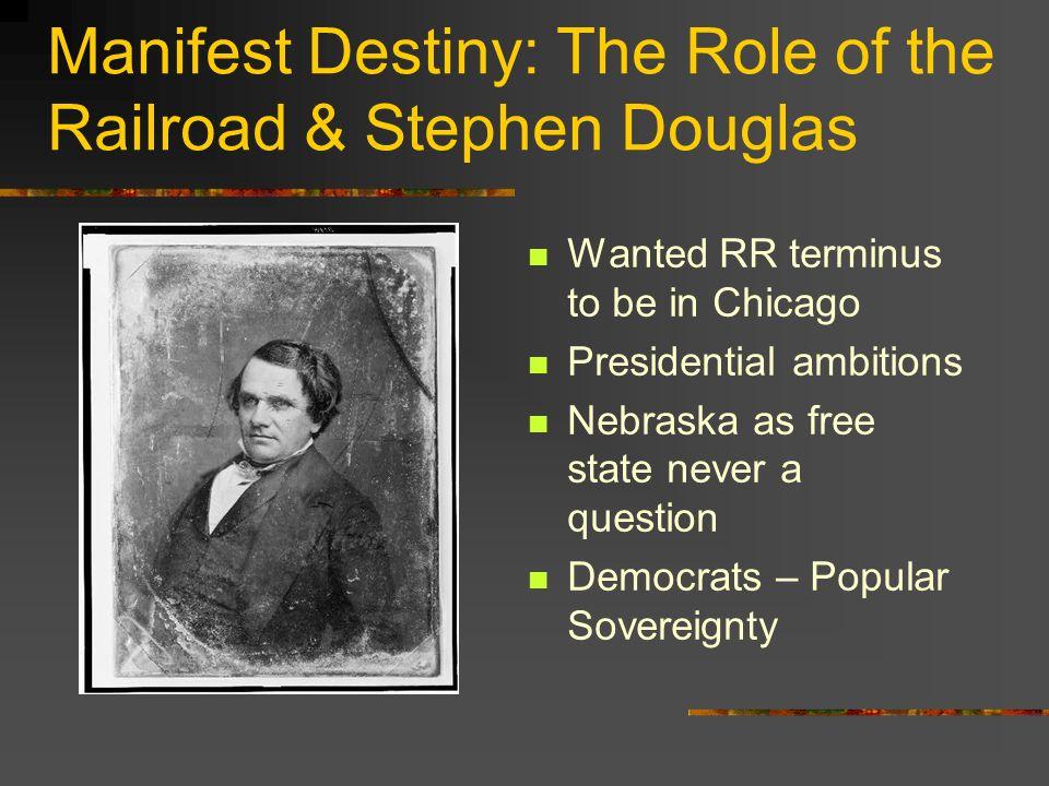 Manifest Destiny: The Role of the Railroad & Stephen Douglas
