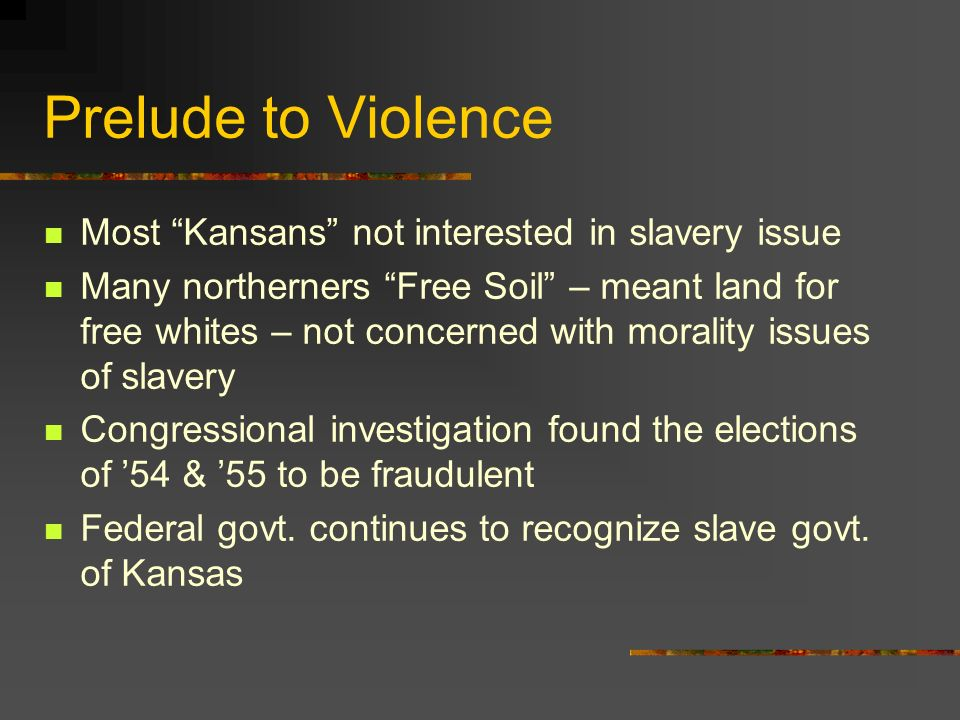 Prelude to Violence Most Kansans not interested in slavery issue