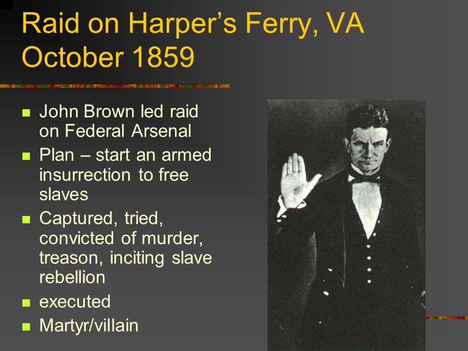 Raid on Harper's Ferry, VA October 1859