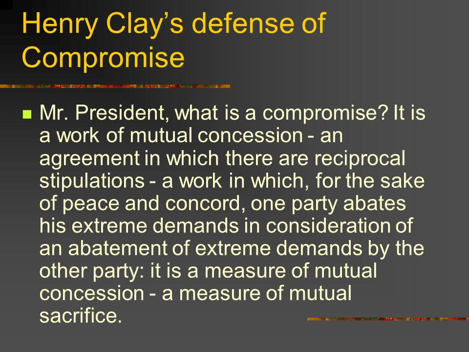 Henry Clay's defense of Compromise