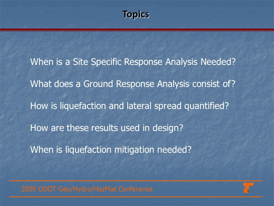 Topics When is a Site Specific Response Analysis Needed