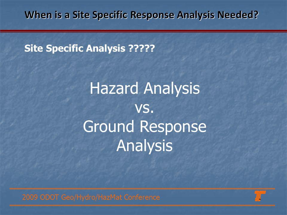 Hazard Analysis vs. Ground Response Analysis