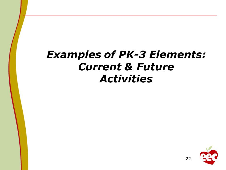 Examples of PK-3 Elements: Current & Future Activities