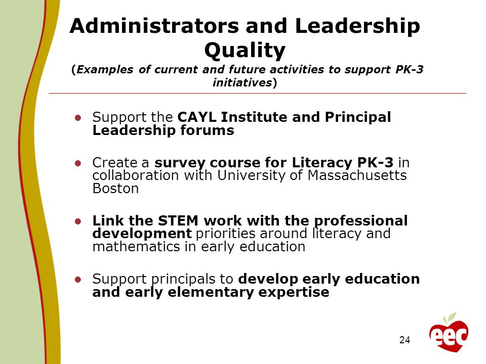 Administrators and Leadership Quality (Examples of current and future activities to support PK-3 initiatives)