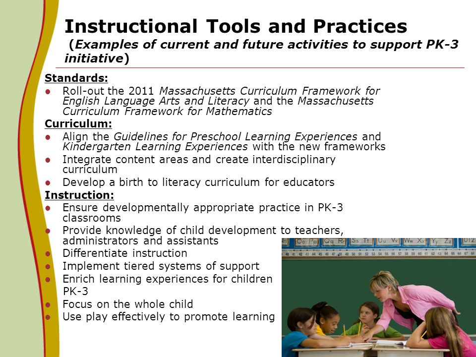 Instructional Tools and Practices (Examples of current and future activities to support PK-3 initiative)