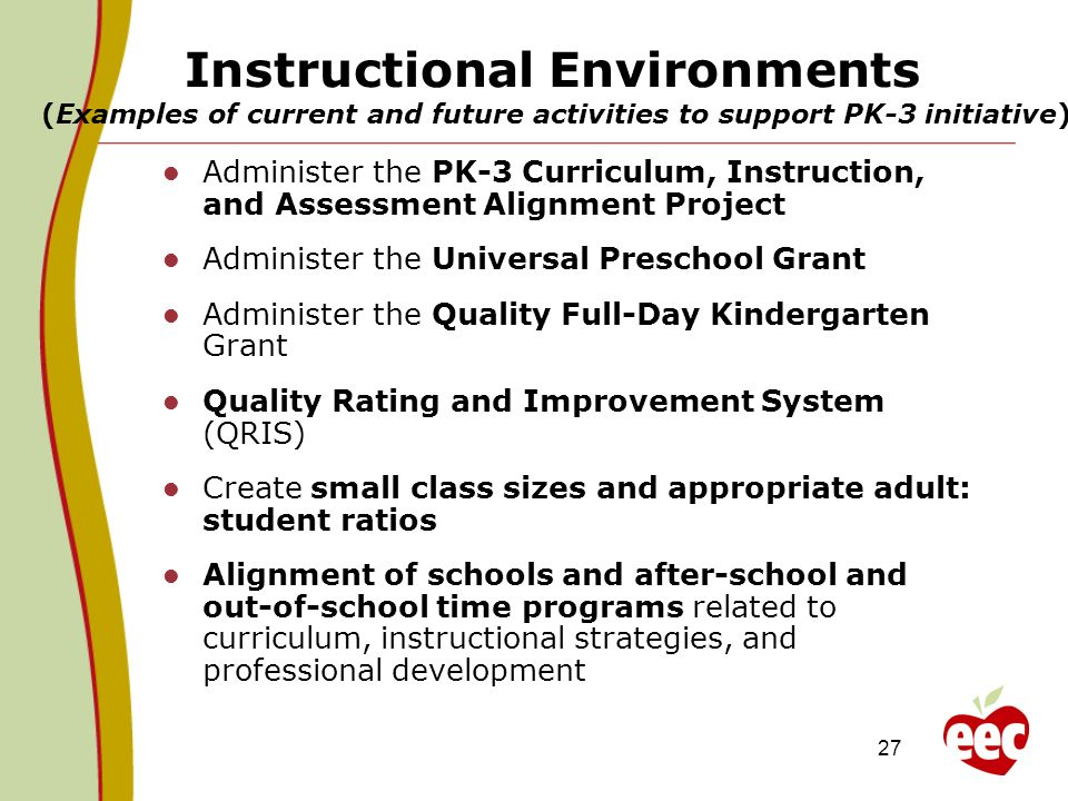 Instructional Environments (Examples of current and future activities to support PK-3 initiative)