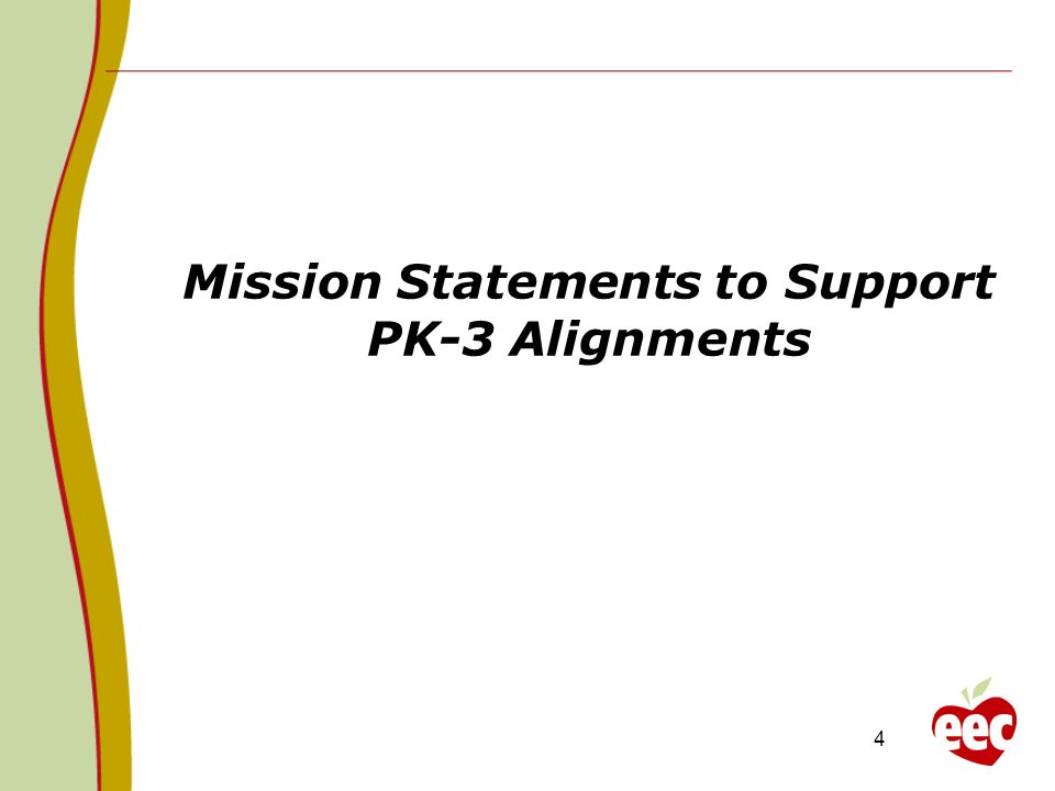 Mission Statements to Support PK-3 Alignments