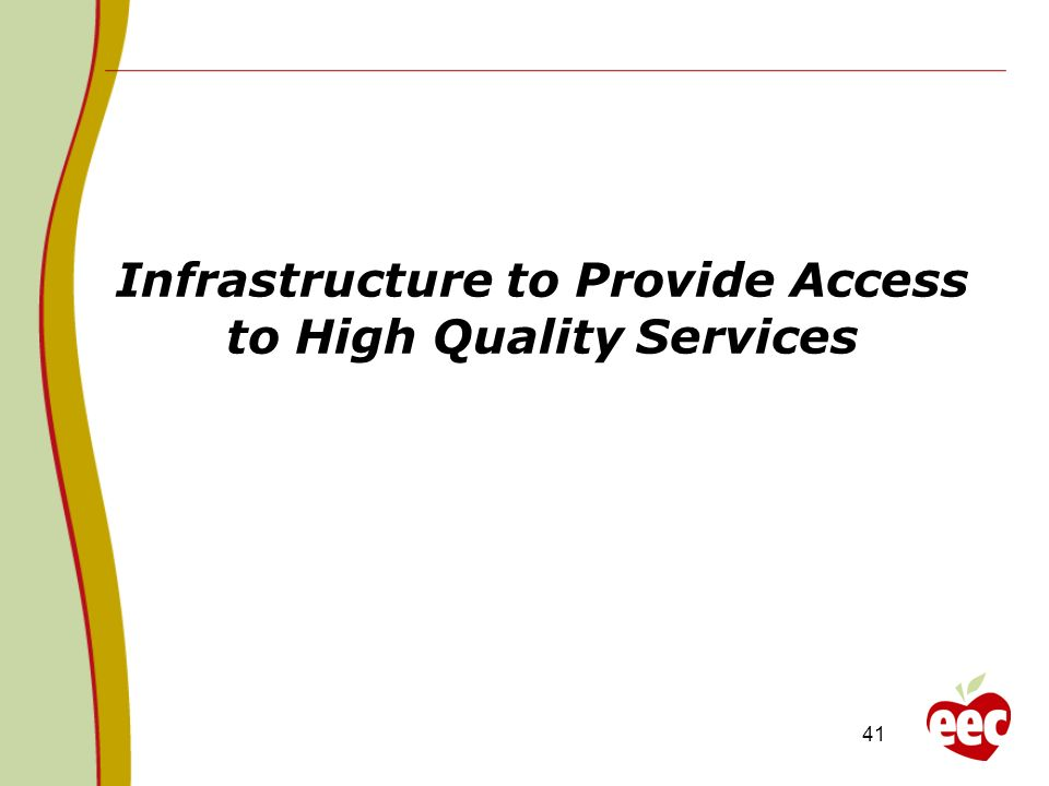 Infrastructure to Provide Access to High Quality Services
