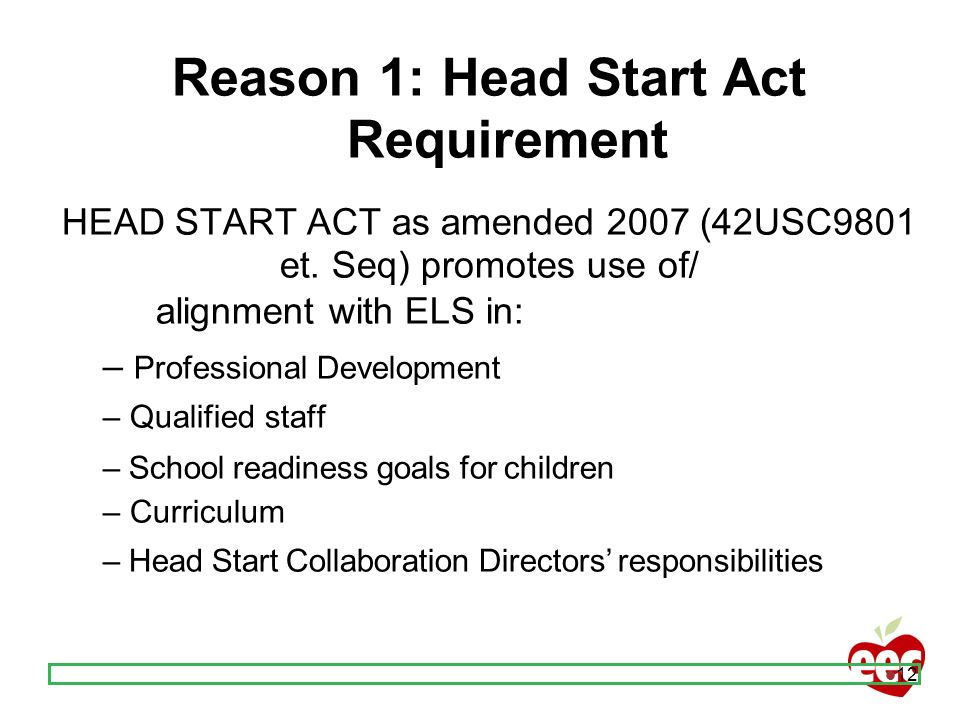Reason 1: Head Start Act Requirement
