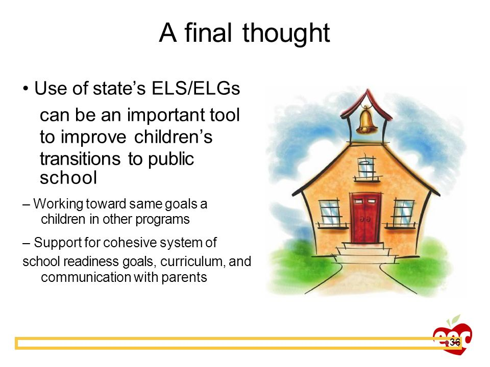 A final thought • Use of state's ELS/ELGs can be an important tool