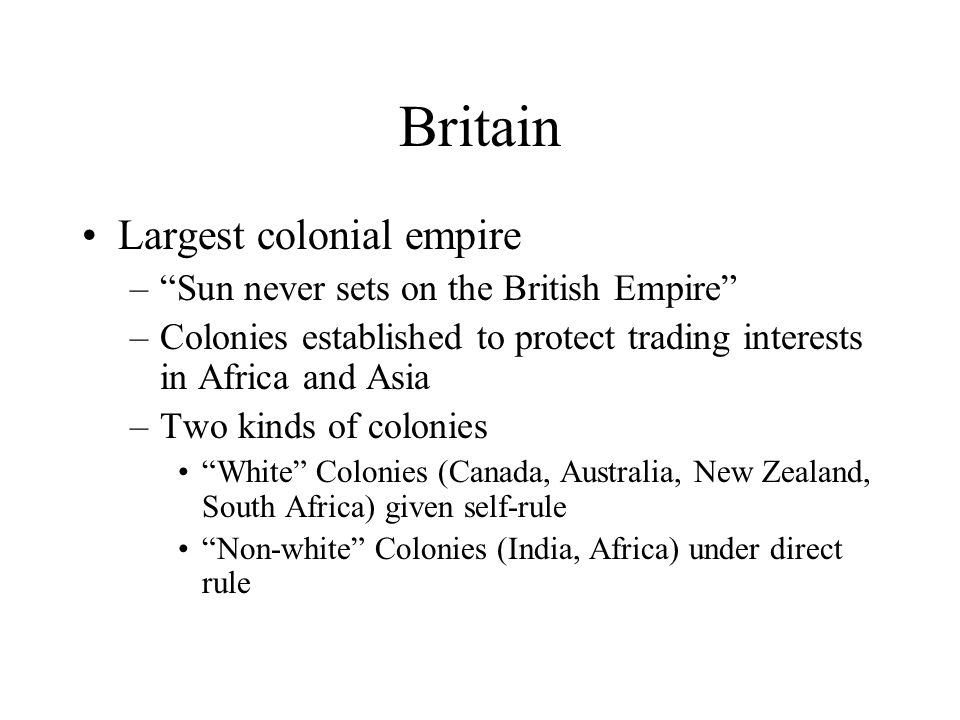Britain Largest colonial empire Sun never sets on the British Empire