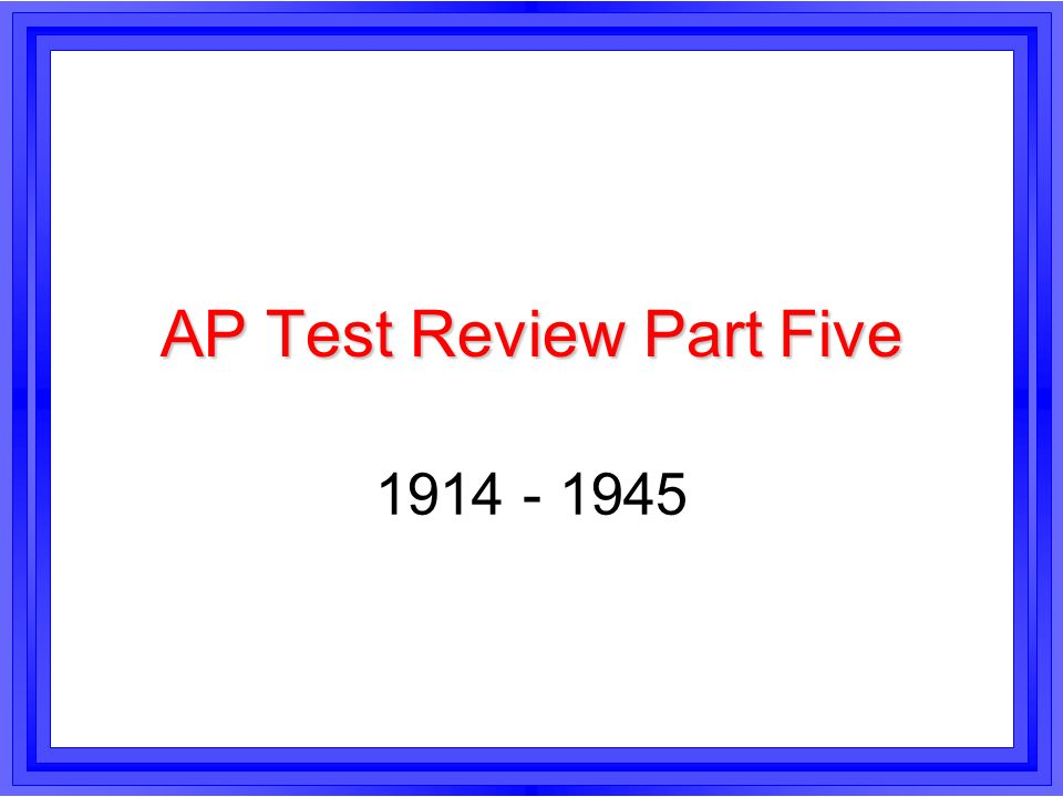 AP Test Review Part Five