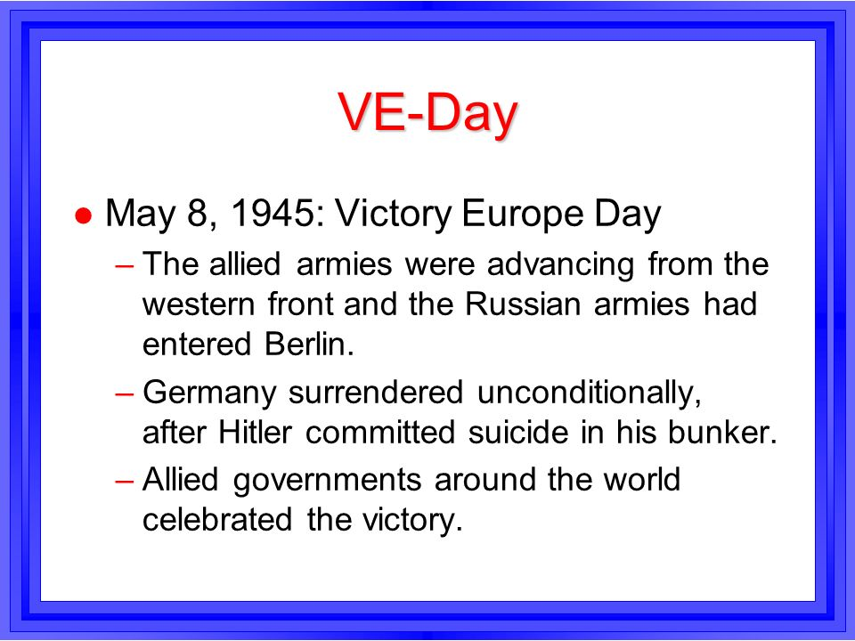 VE-Day May 8, 1945: Victory Europe Day