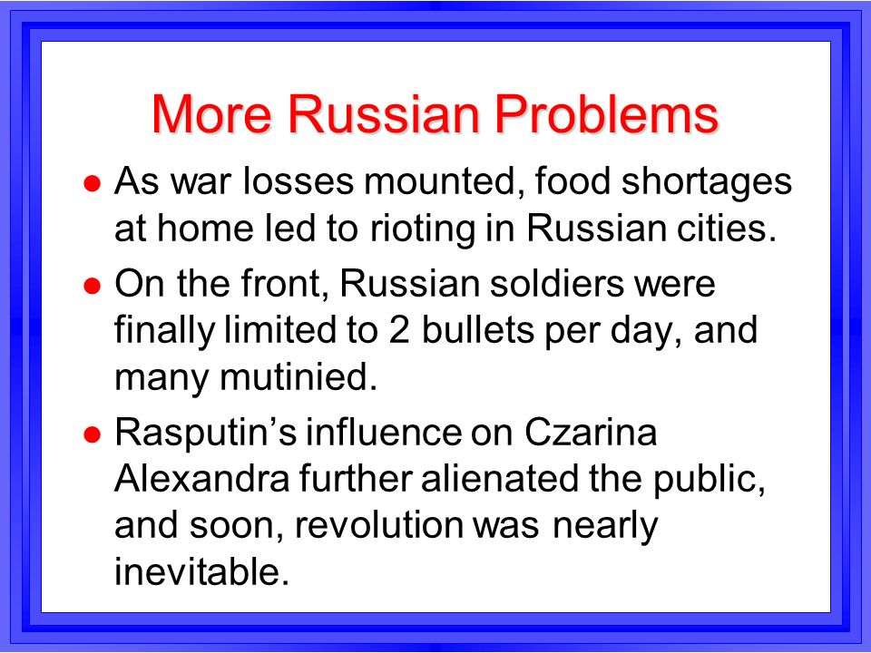 More Russian ProblemsAs war losses mounted, food shortages at home led to rioting in Russian cities.