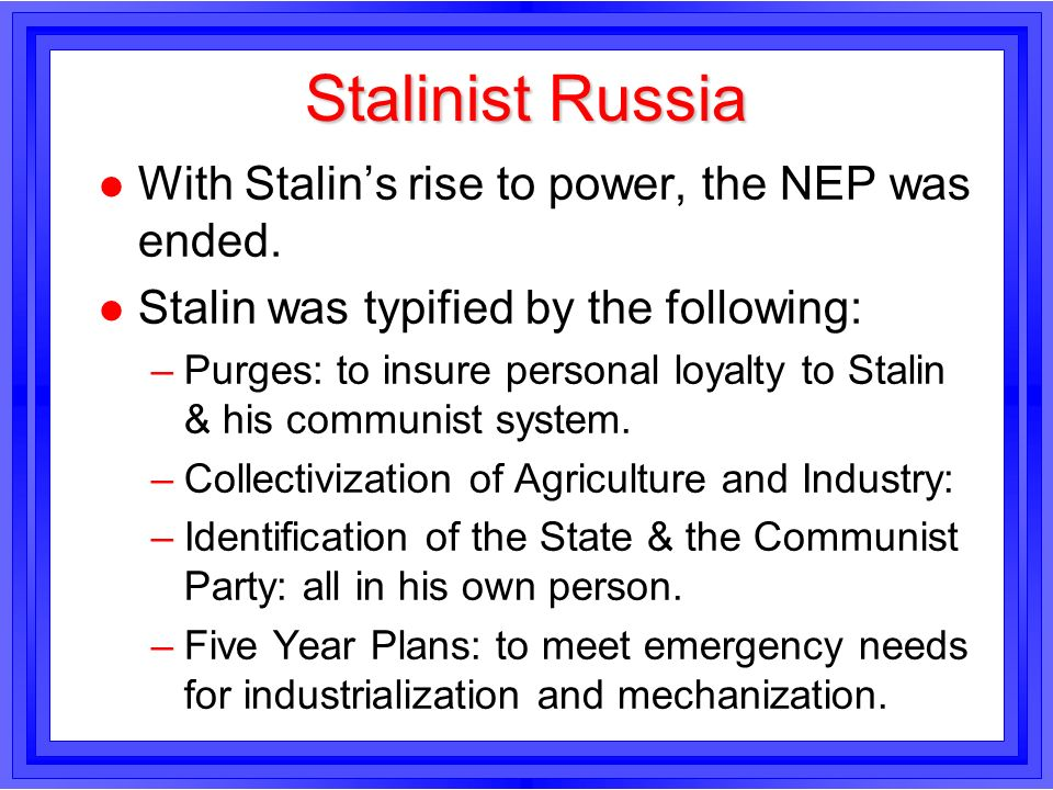 Stalinist Russia With Stalin's rise to power, the NEP was ended.