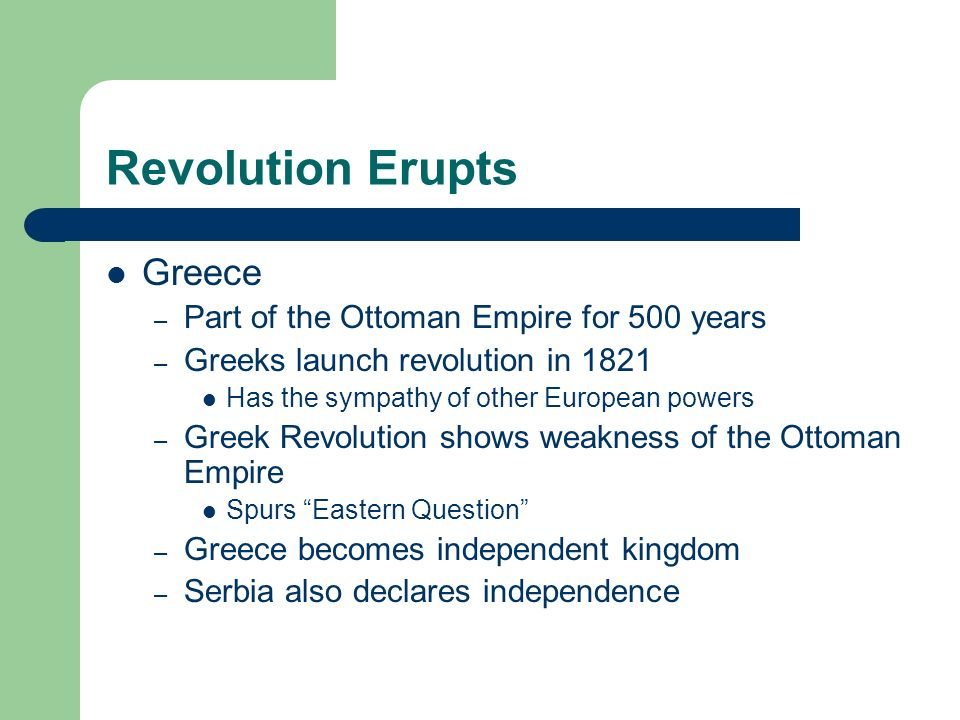 Revolution Erupts Greece Part of the Ottoman Empire for 500 years