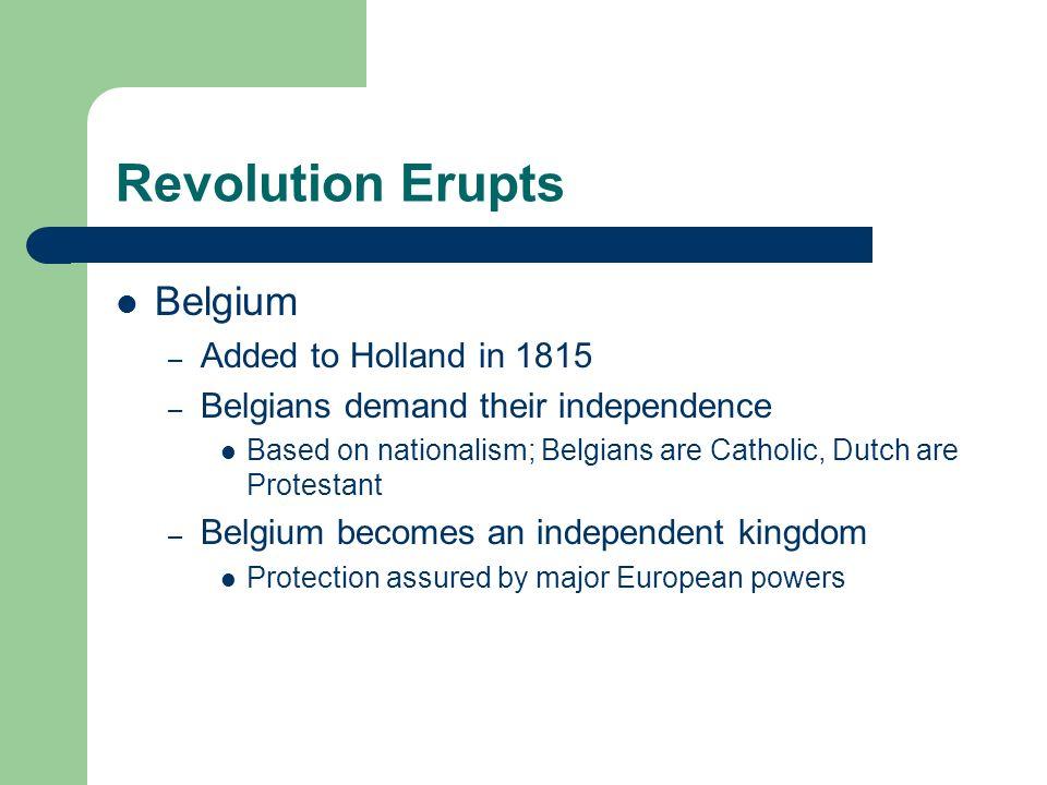 Revolution Erupts Belgium Added to Holland in 1815