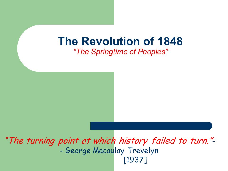 The Revolution of 1848 The Springtime of Peoples