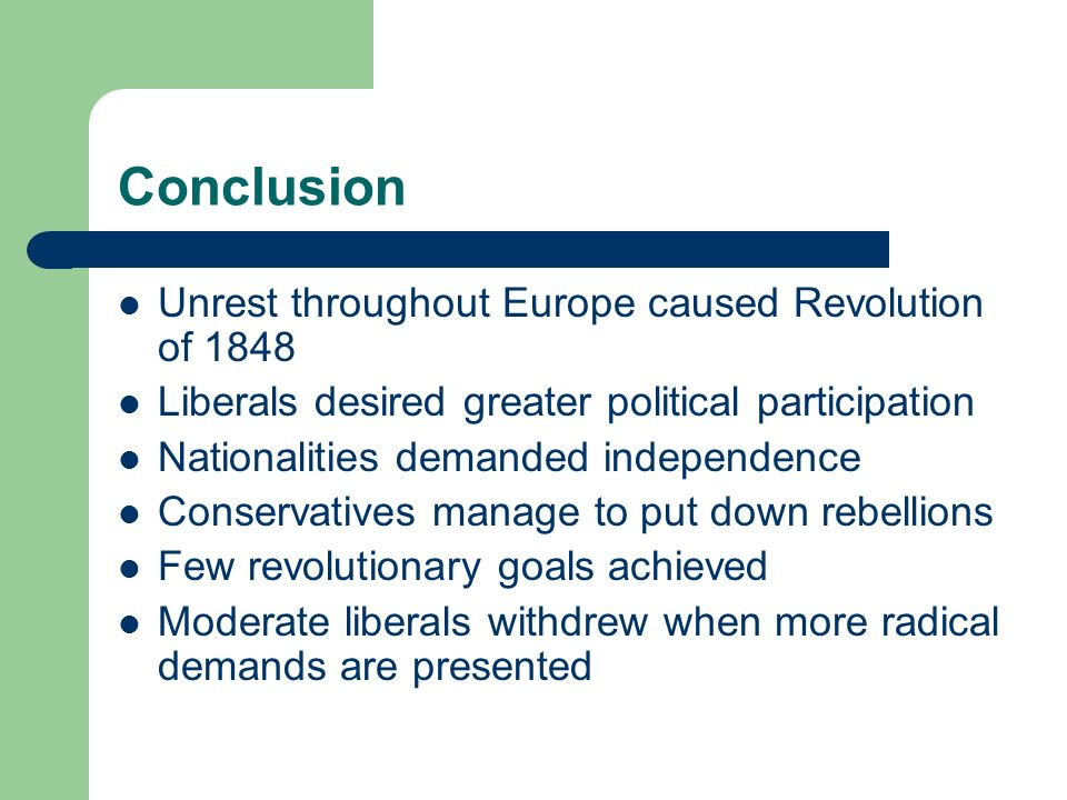 Conclusion Unrest throughout Europe caused Revolution of 1848