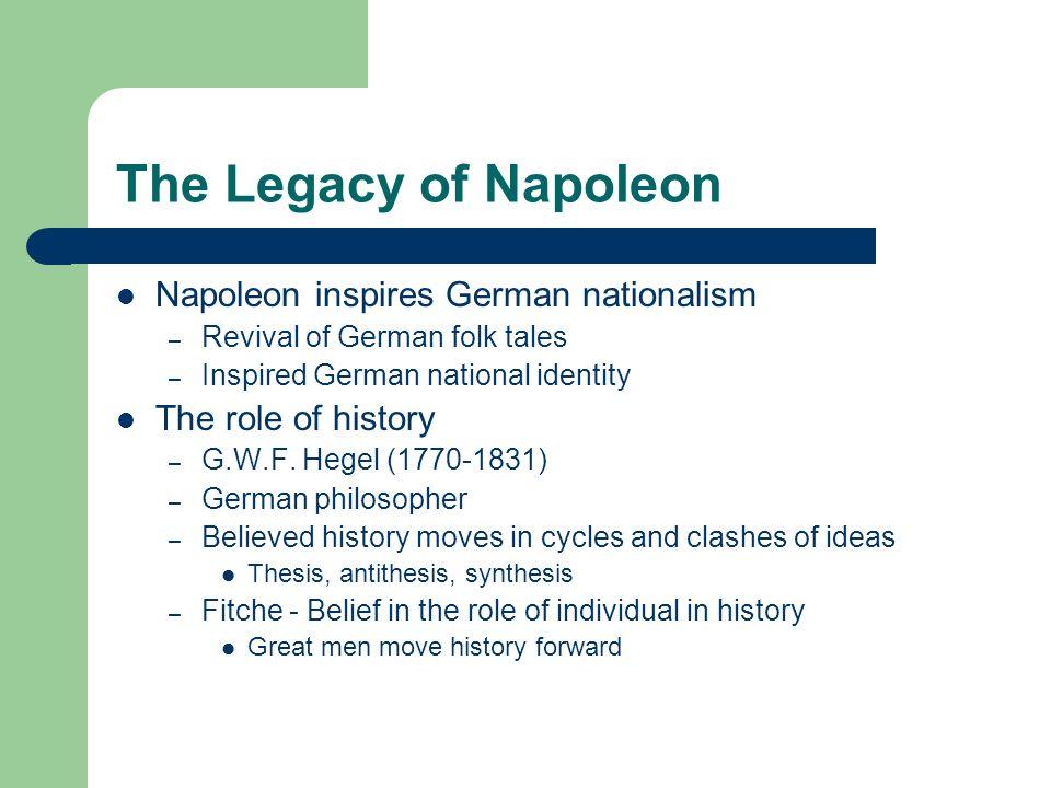 The Legacy of Napoleon Napoleon inspires German nationalism