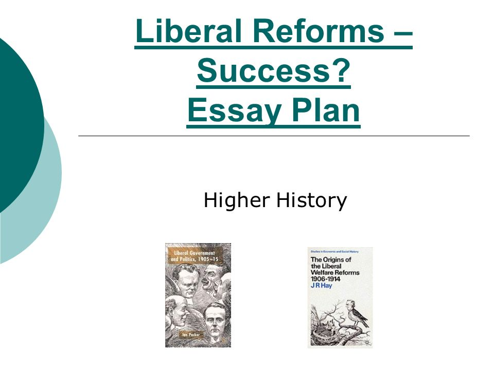 Reasons for liberal reforms essay help