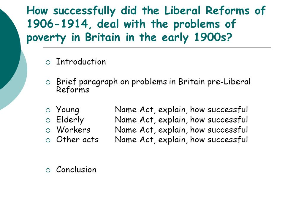liberal reforms success essay plan ppt video online  how successfully did the liberal reforms of 1906 1914 deal the problems of