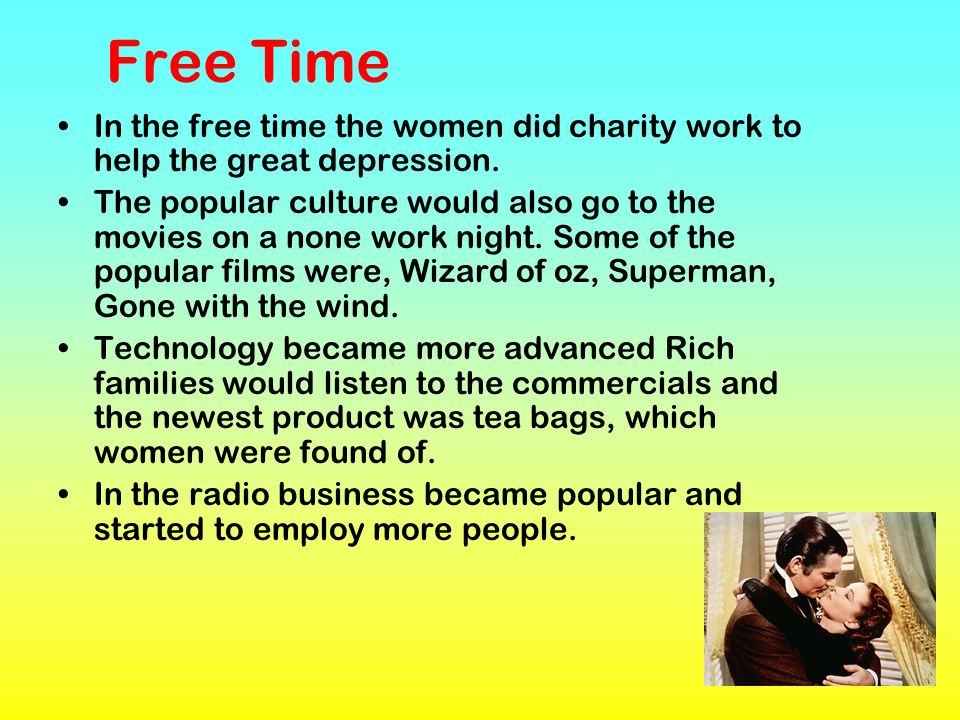 Free Time In the free time the women did charity work to help the great depression.