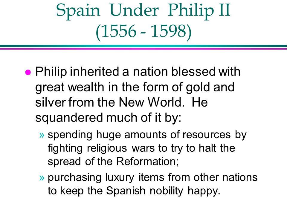 Spain Under Philip II (1556 - 1598)