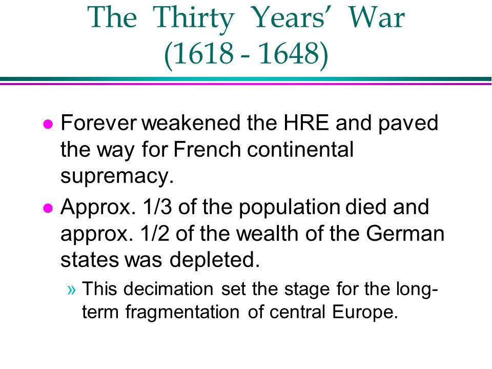 The Thirty Years' War (1618 - 1648)
