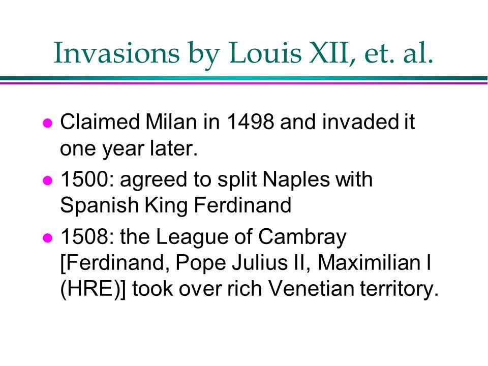 Invasions by Louis XII, et. al.