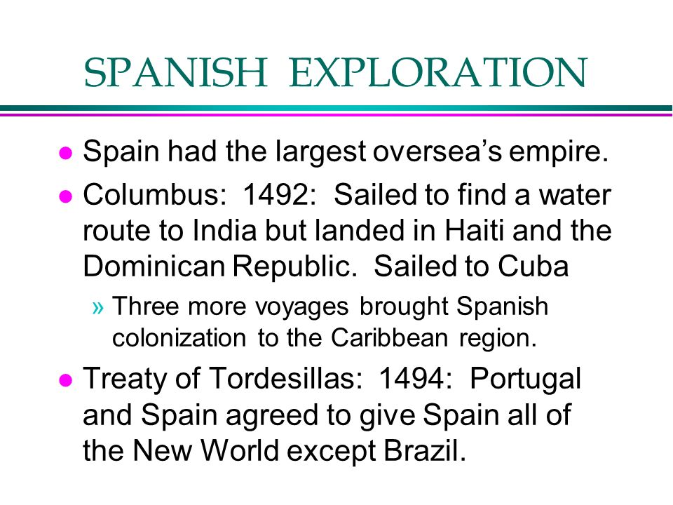 SPANISH EXPLORATION Spain had the largest oversea's empire.