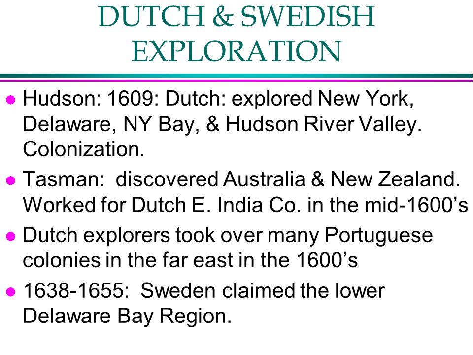 DUTCH & SWEDISH EXPLORATION