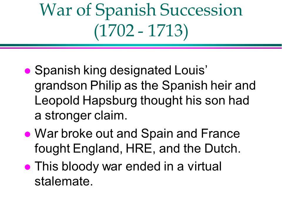 War of Spanish Succession (1702 - 1713)