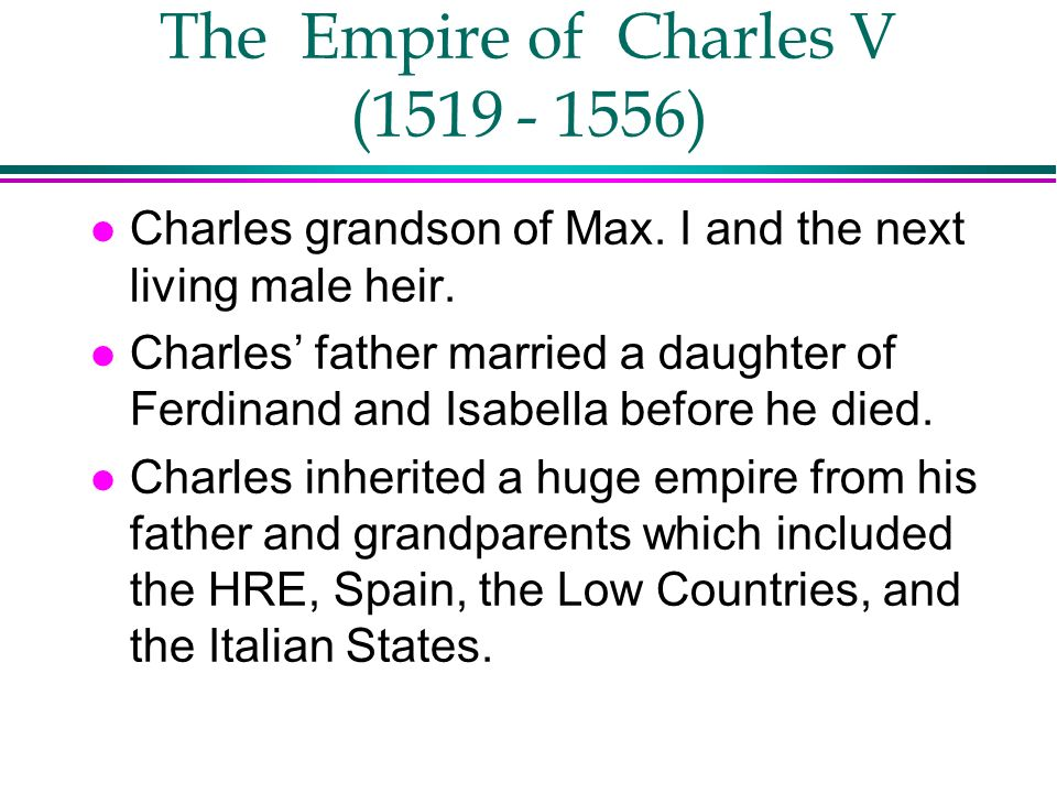 The Empire of Charles V (1519 - 1556)
