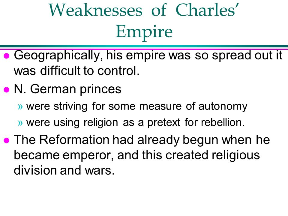 Weaknesses of Charles' Empire