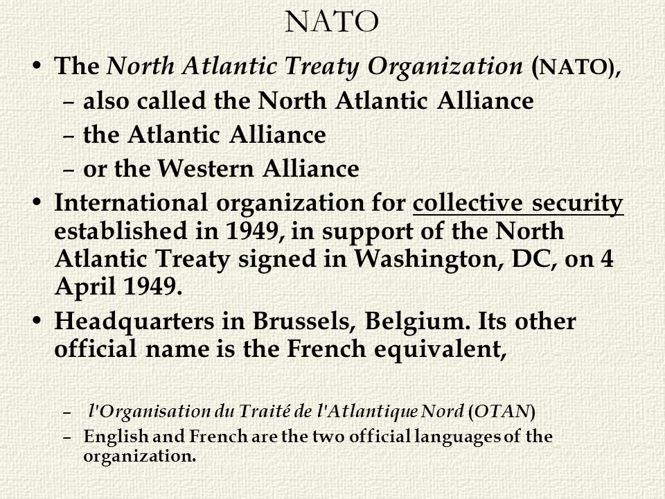 NATO The North Atlantic Treaty Organization (NATO),