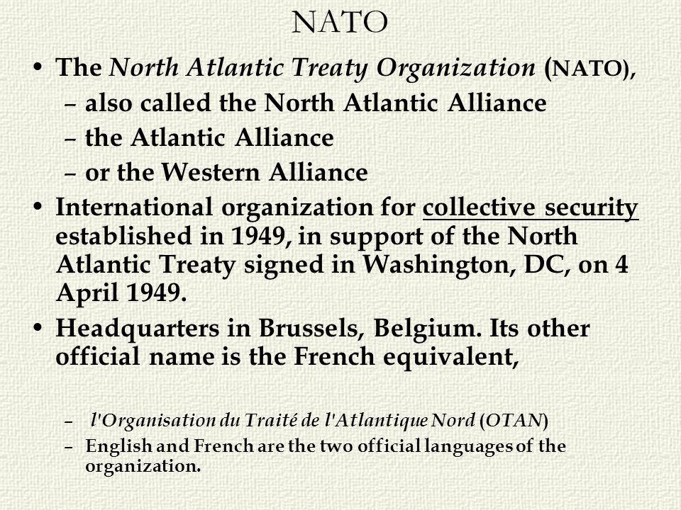 NATO The North Atlantic Treaty Organization (NATO),