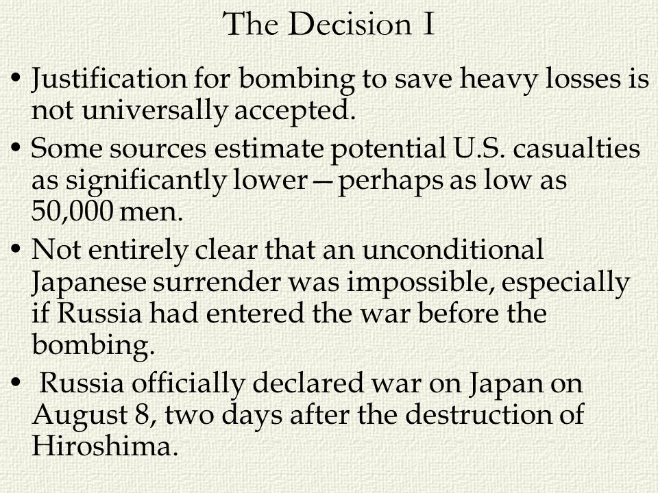 The Decision I Justification for bombing to save heavy losses is not universally accepted.