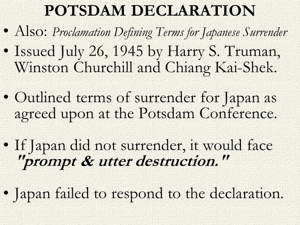 POTSDAM DECLARATIONAlso: Proclamation Defining Terms for Japanese Surrender.