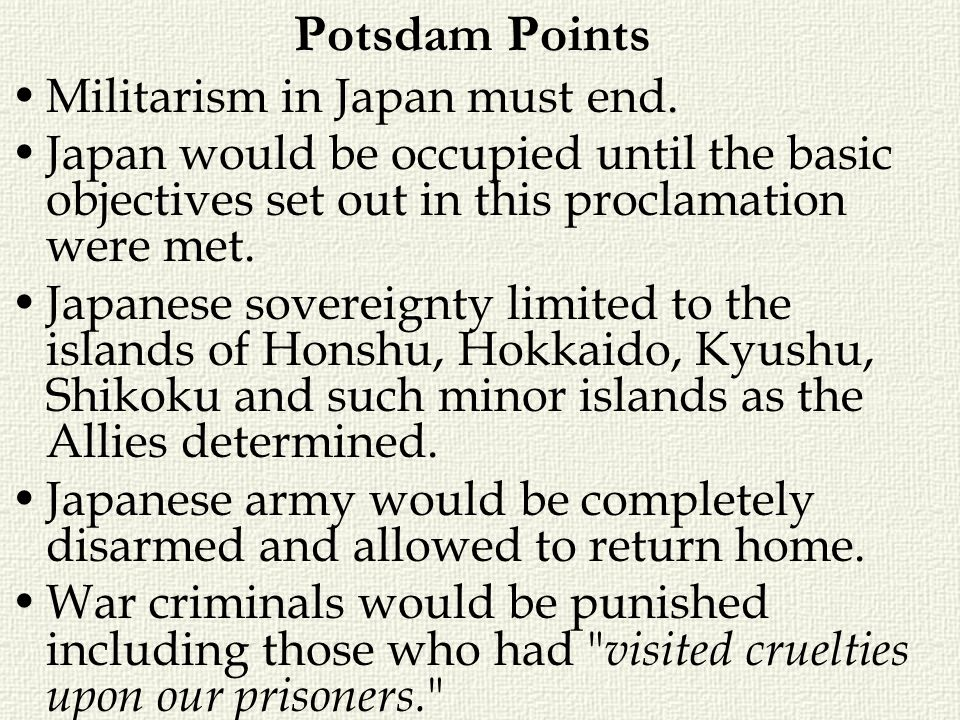 Potsdam Points Militarism in Japan must end.