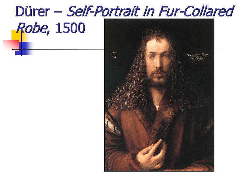 Dürer – Self-Portrait in Fur-Collared Robe, 1500