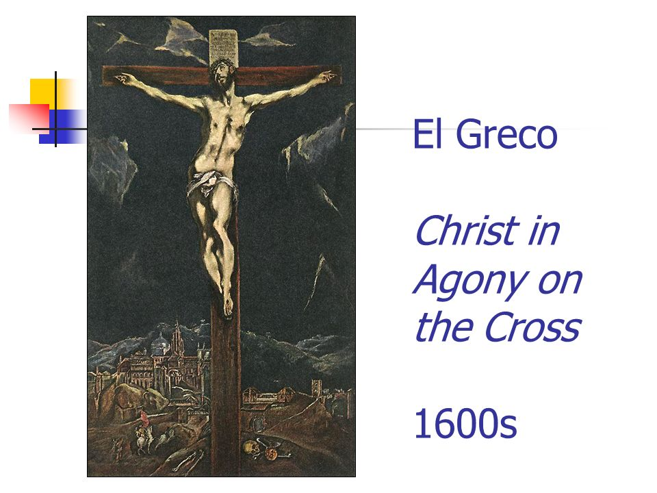 El Greco Christ in Agony on the Cross 1600s