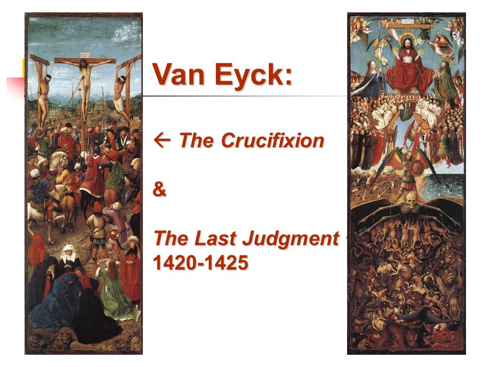 Van Eyck:  The Crucifixion & The Last Judgment  1420-1425