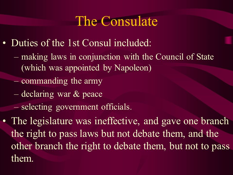 The Consulate Duties of the 1st Consul included: