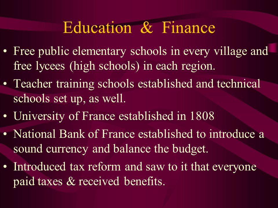 Education & Finance Free public elementary schools in every village and free lycees (high schools) in each region.