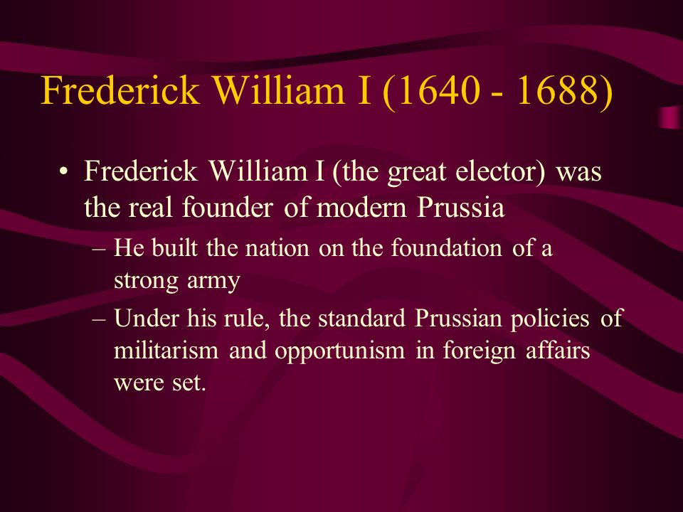 Frederick William I (1640 - 1688)