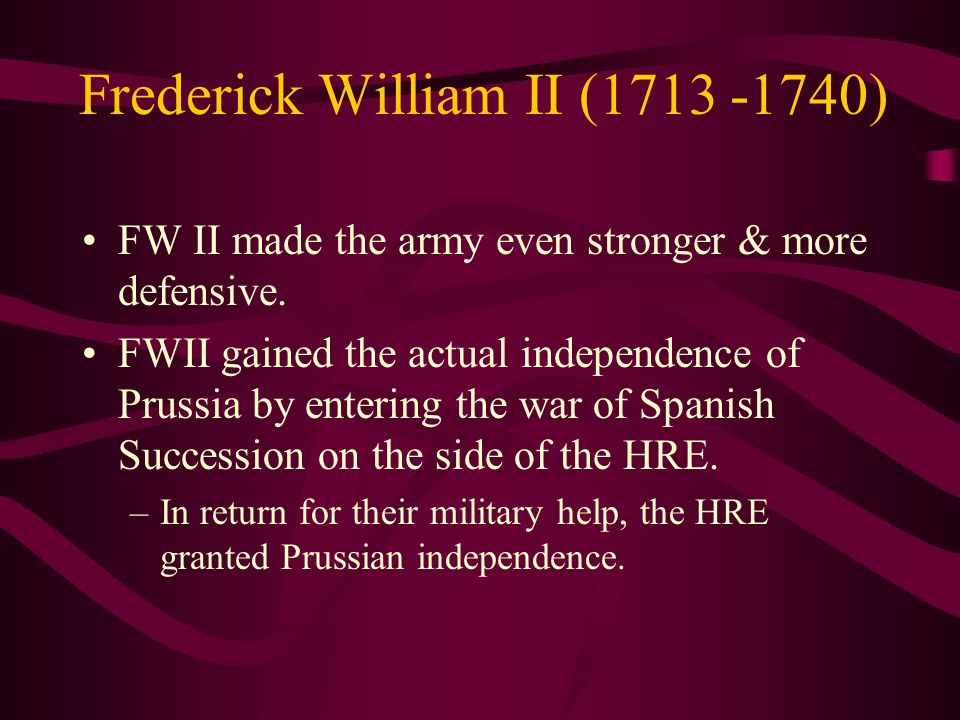 Frederick William II (1713 -1740)