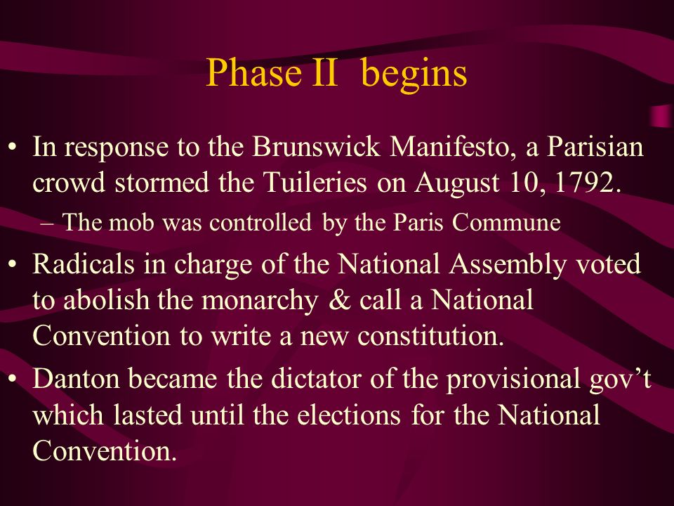Phase II begins In response to the Brunswick Manifesto, a Parisian crowd stormed the Tuileries on August 10, 1792.