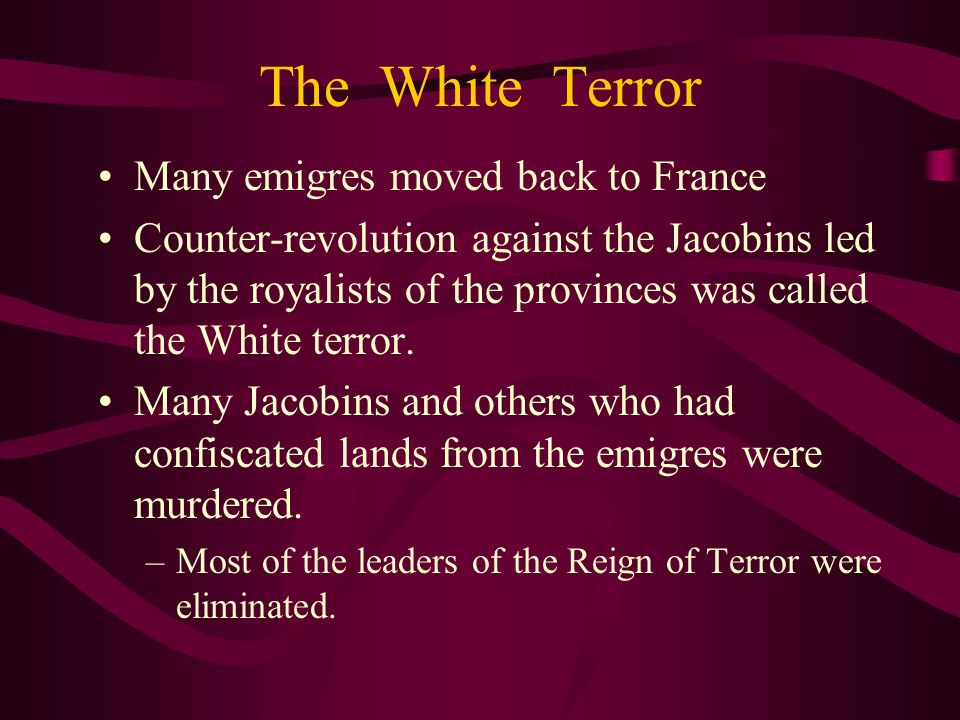 The White Terror Many emigres moved back to France